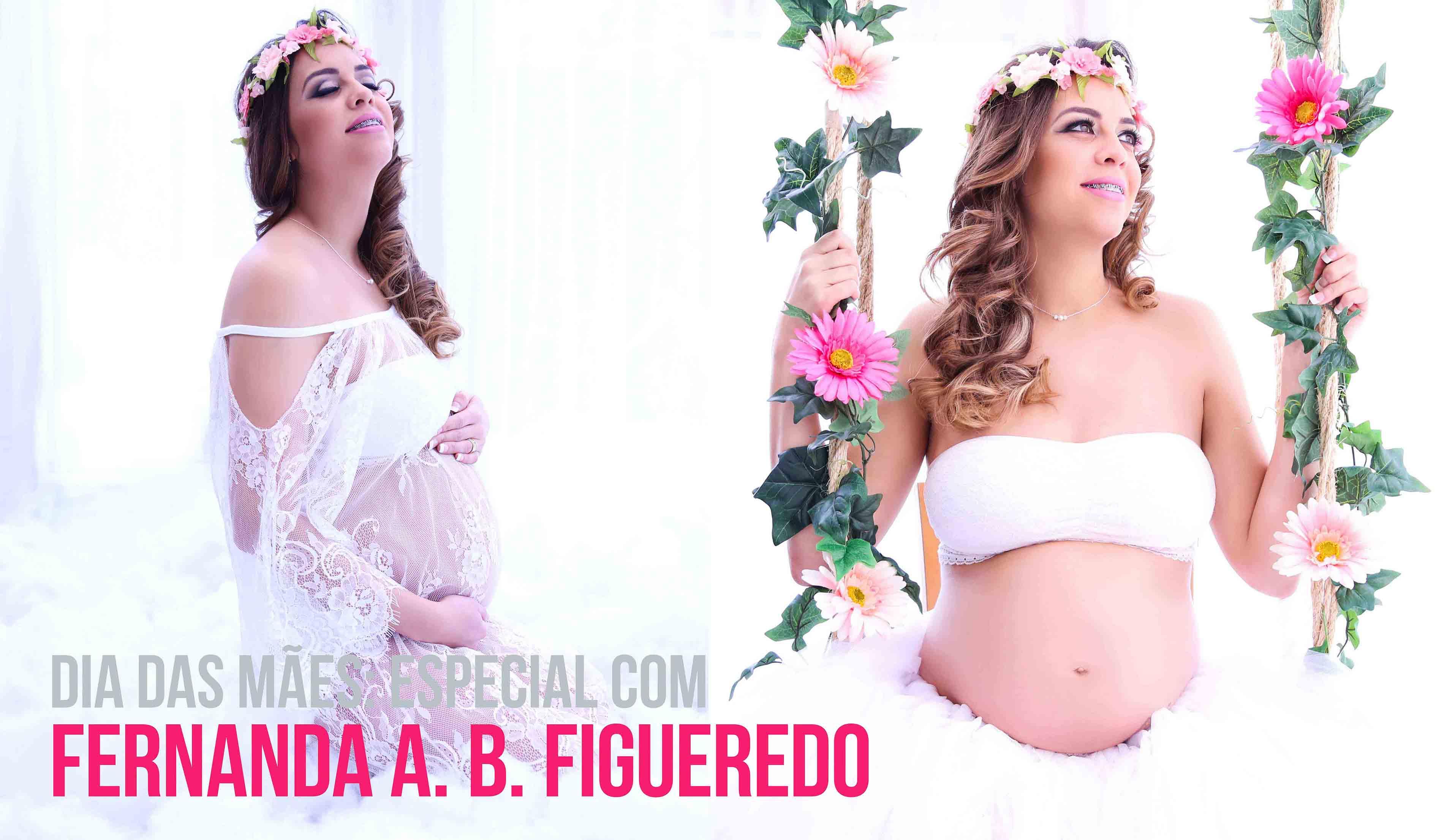Dia das Mães: especial com Fernanda A. B. Figueredo